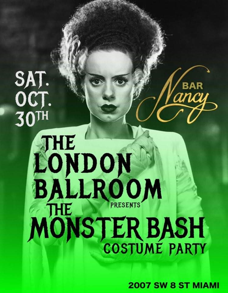 The London Ballroom presents Monsters Bash Costume Party at Bar Nancy Sat Oct 30th