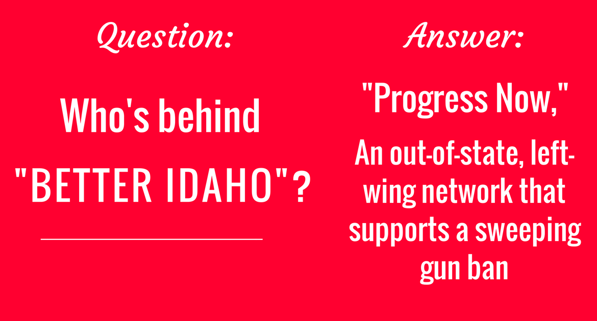 "Out of state left-wing group ""Better Idaho,"" which supports gun ban, teams up with Idaho teachers union on attack ads"