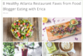 8 Healthy Atlanta Restaurant Faves from Food Blogger Eating with Erica