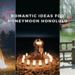 10 Romantic ideas for honeymoon in Honolulu