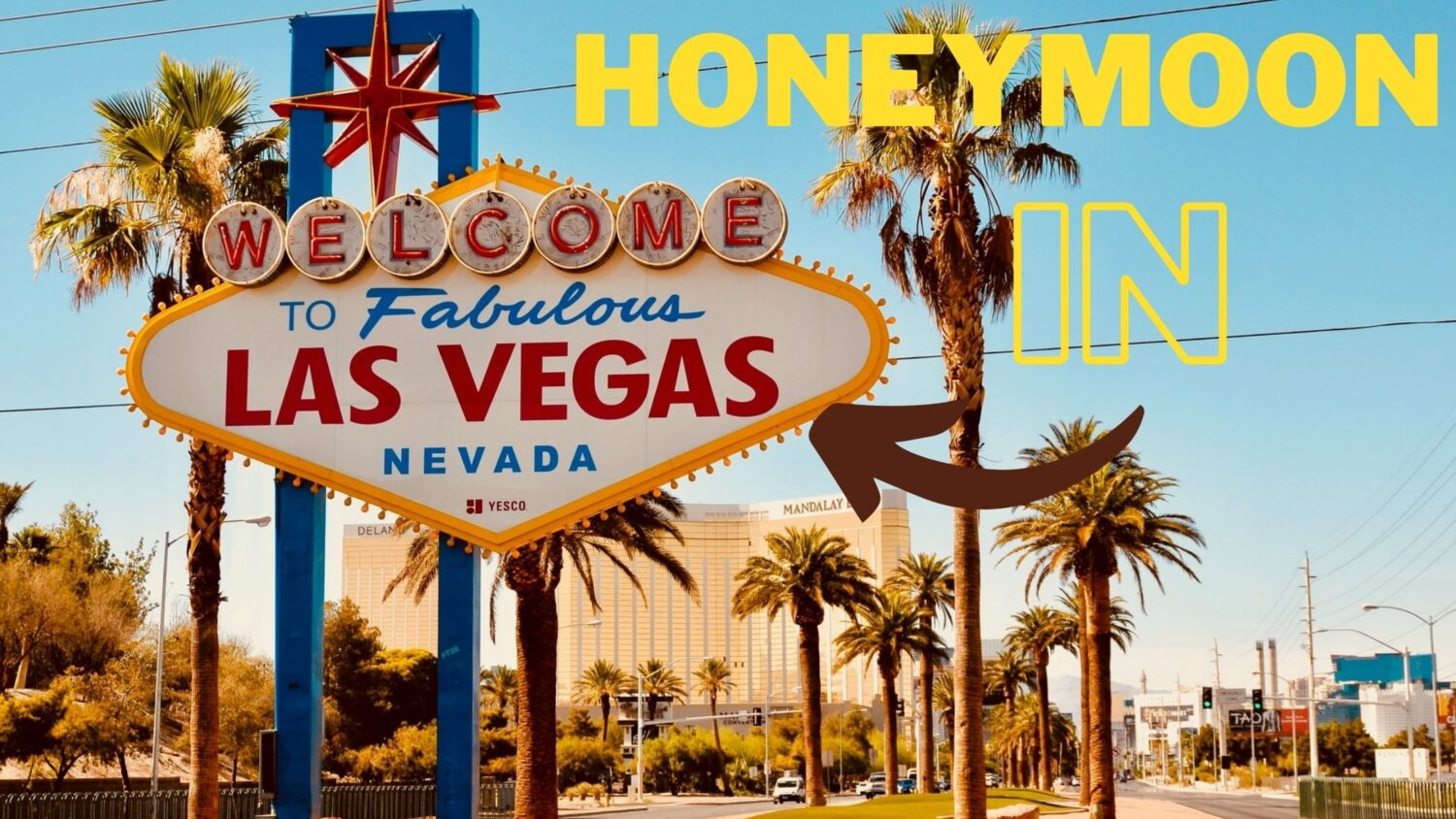 Read more about the article Honeymoon in Las Vegas: Best Hotels & Guide