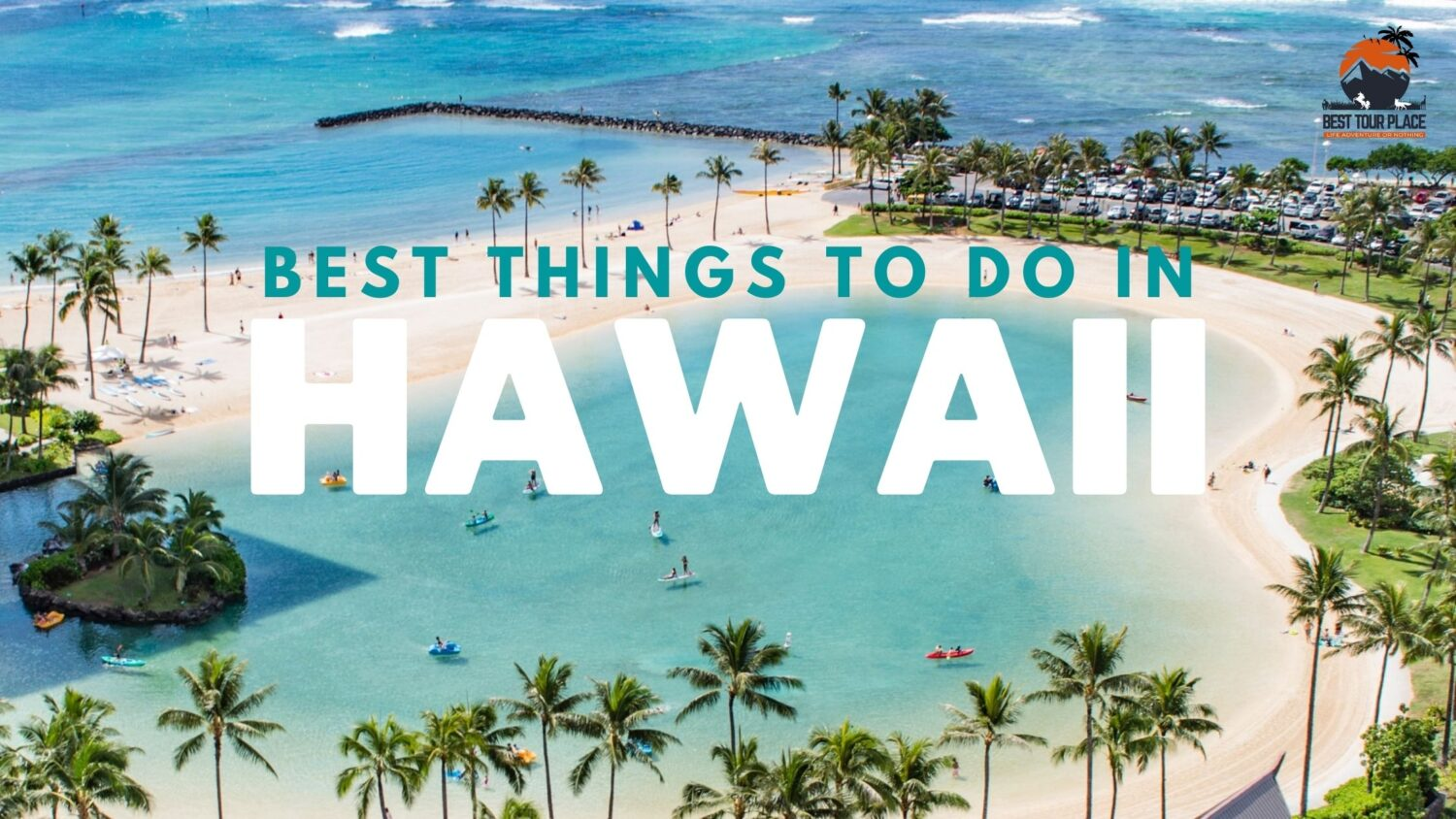 Read more about the article Best things to do in Hawaii on Honeymoon or on Vacation with Friends & Family