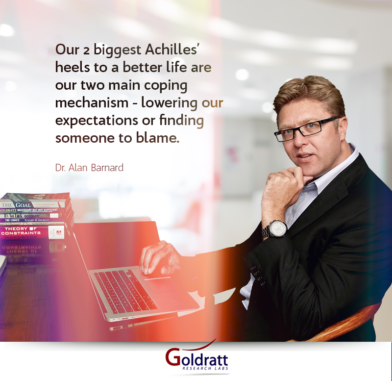 Our 2 biggest Achilles' heels to a better life are our two main coping mechanism - lowering our expectations or finding someone to blame.