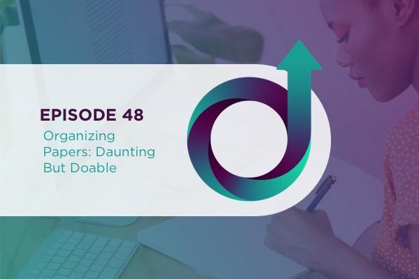 48 – Organizing Papers: Daunting but Doable via @jillianflodstrom