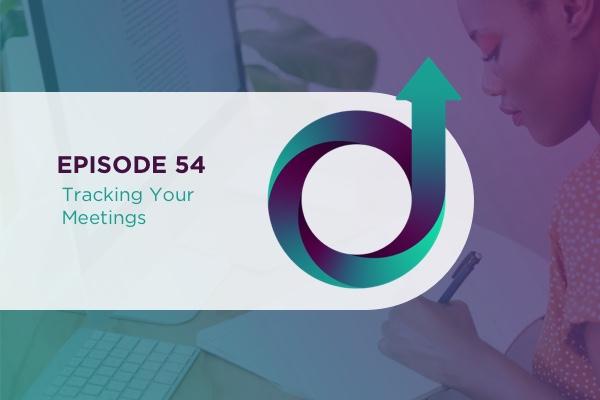 54 – Tracking Your Meetings via @jillianflodstrom