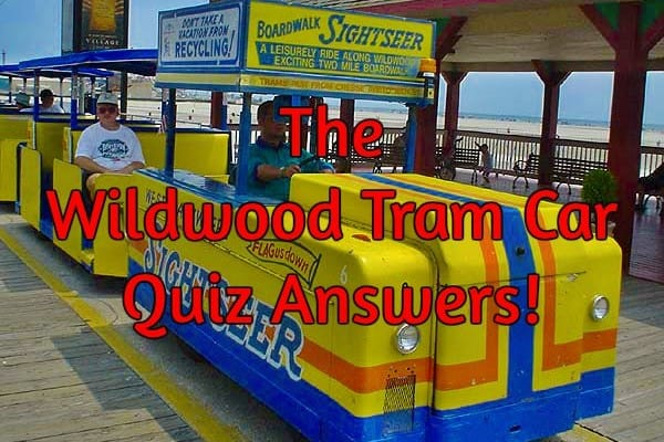 The Wildwood Tram Car Quiz Answers!