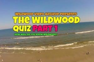 The Wildwoods Quiz! Pt. 1 Wildwood