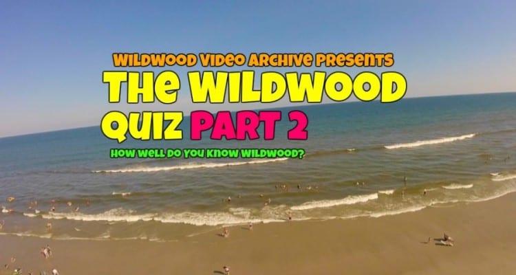 The Wildwoods Quiz! Pt. 2 Wildwood