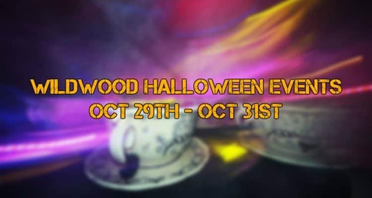 Wildwood Halloween Events Oct 29th - Oct 31st