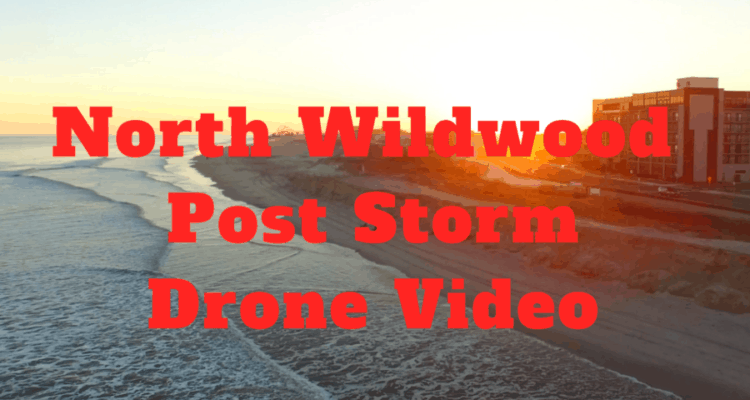 North Wildwood - Post Storm - Drone Video