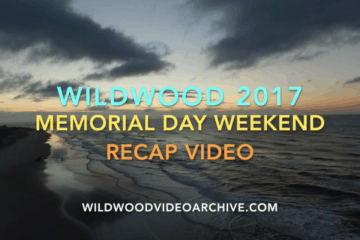 Wildwood Memorial Day Weekend Recap 2017