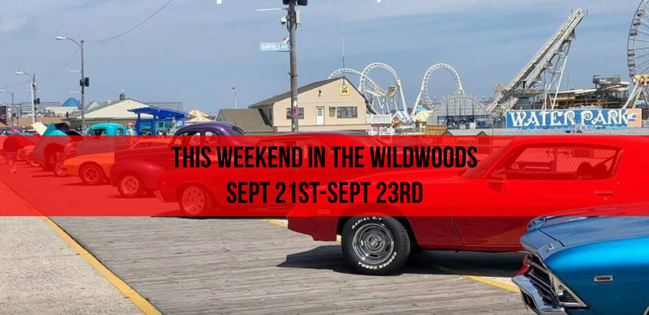 This weekend in Wildwood (Sept 21st - Sept 23rd)