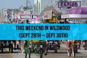This Weekend in Wildwood (Sept 28th – Sept 30th)