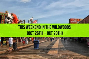 This Weekend in The Wildwoods (Oct 26th – Oct 28th)