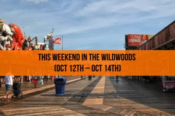 This Weekend in The Wildwoods (Oct 12th – Oct 14th)
