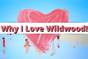 Why I Love Wildwood - By Julianna Perez