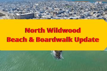 North Wildwood Beach & Boardwalk Update