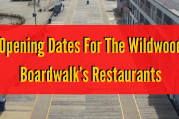Opening Dates For The Wildwood Boardwalk's Restaurants