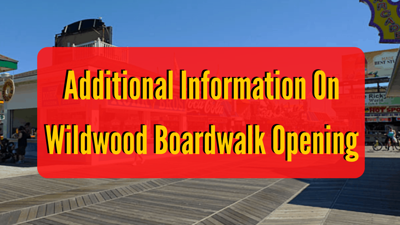 Additional Information On Wildwood Boardwalk Opening