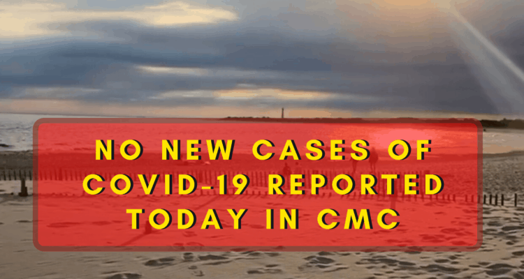 NO NEW CASES OF COVID-19 REPORTED TODAY IN CMC