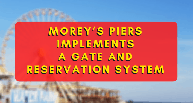 Morey's Piers Implements A Gate And Reservation System