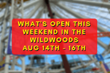 What's Open This Weekend In The Wildwoods Aug 14th - 16th