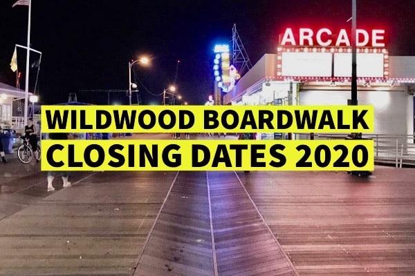 Wildwood Boardwalk Closing Dates 2020
