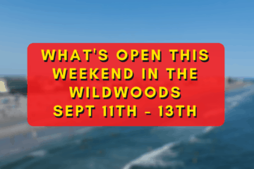 What's Open This Weekend In The Wildwoods Sept 11th - 13th