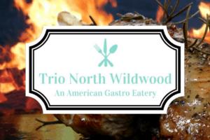 Trio North Wildwood Reveals Their Menu
