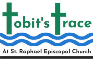 Tobits Trace at St. Raphael Episcopal Church