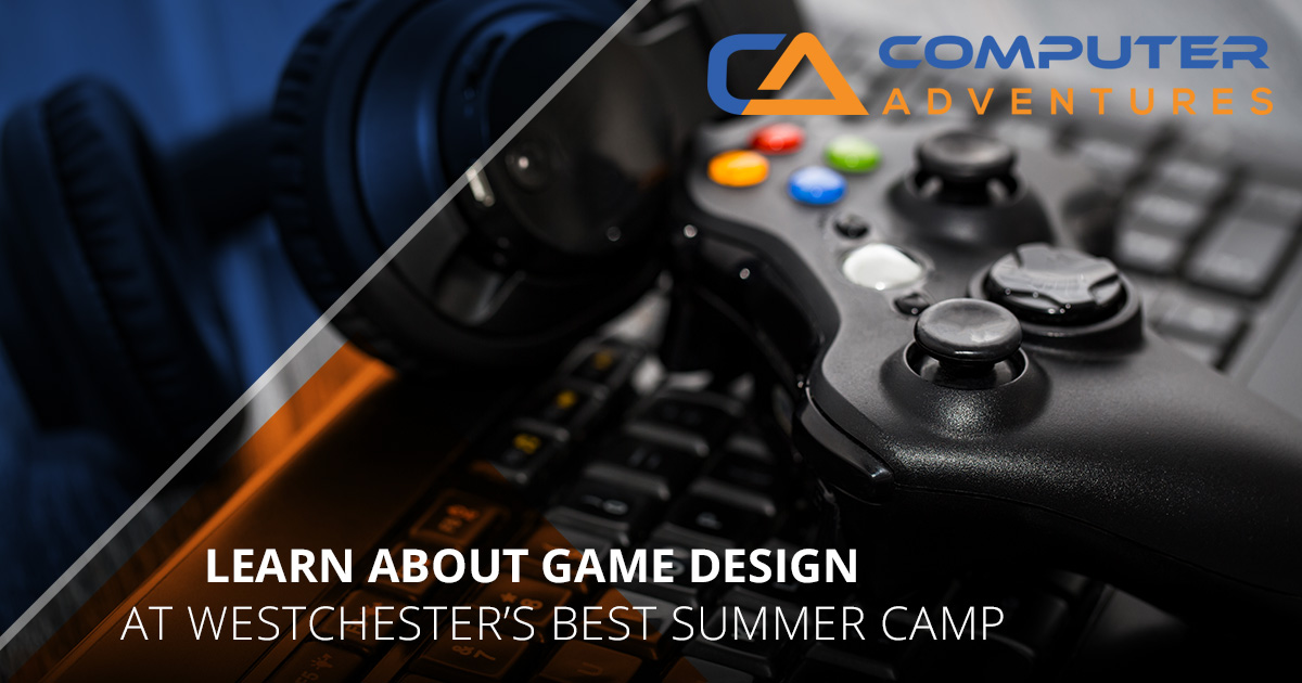 Learn About Game Design At Westchester's Best Summer Camp