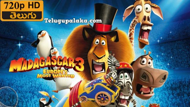 Madagascar 3 Europe's Most Wanted (2012) Telugu Dubbed Movie
