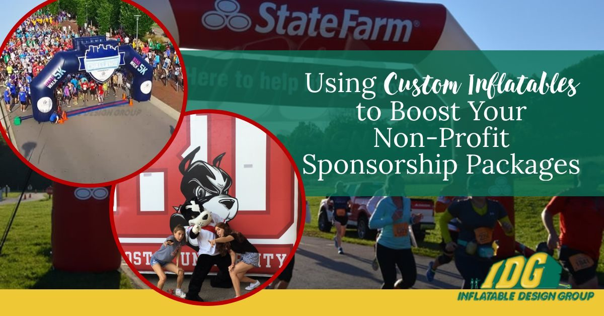 Using Custom Inflatables to Boost Your Non-Profit Sponsorship Packages 1