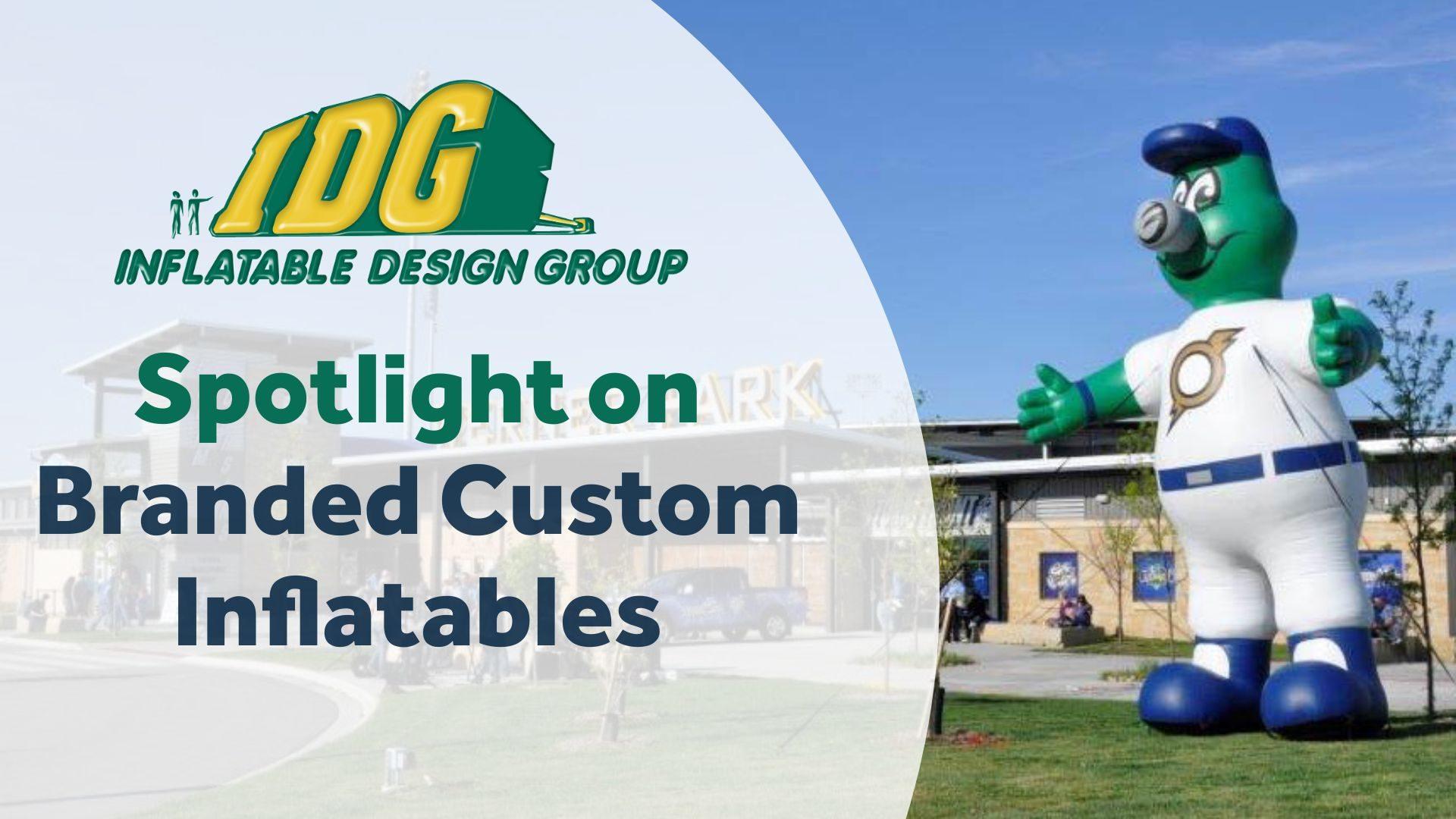 Spotlight on Branded Custom Inflatables