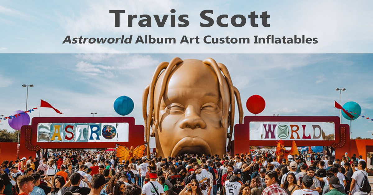 Travis Scott - Custom Inflatables