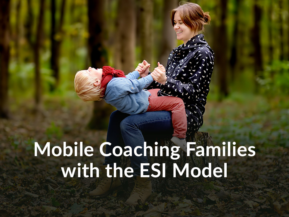 Mobile Coaching Families with the ESI Model