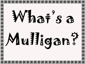 whats a mulligan
