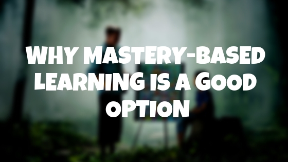 mastery based learning