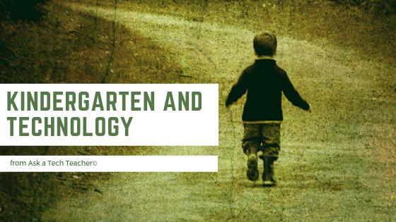 kindergarten technology