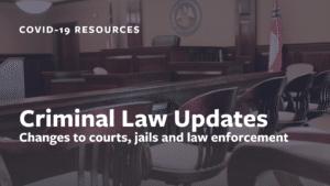 Criminal Law Updates During Coronavirus