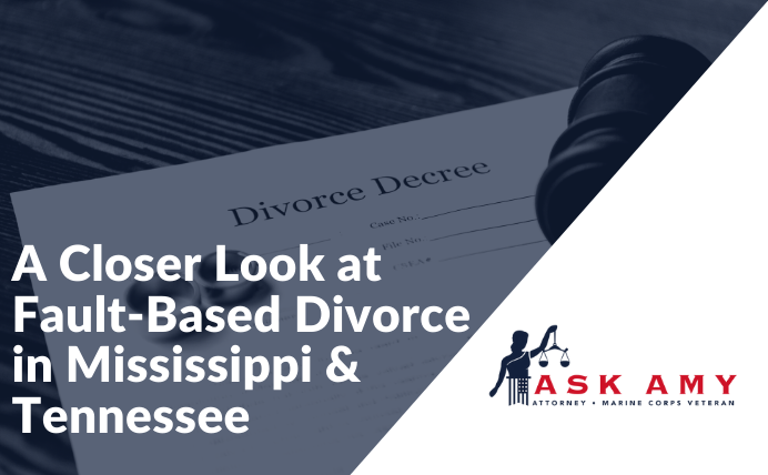 A Closer Look at Fault-Based Divorce in Mississippi & Tennessee