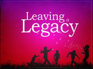 Leaving-A-Legacy[1]