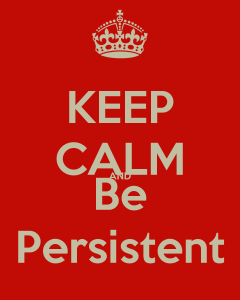 keep-calm-and-be-persistent-1[1]