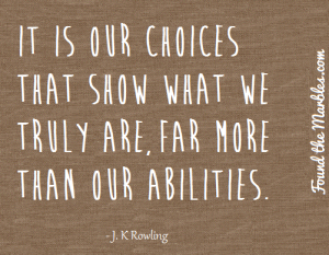It-is-our-choices-that-show-what-we-truly-are