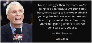 quote-no-one-is-bigger-than-the-team-you-re-going-to-be-on-time-you-re-going-play-hard-you-hubie-brown-54-95-46[1]