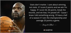 quote-stats-don-t-matter-i-care-about-winning-not-stats-if-i-score-0-points-and-we-win-i-m-shaquille-o-neal-63-51-75