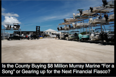 """Is the County Buying $8 Million Murray Marine """"For a Song"""" or Gearing up for the Next Financial Fiasco?"""