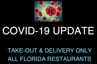 Governor Orders Take-out & Delivery Only - All Florida Restaurants
