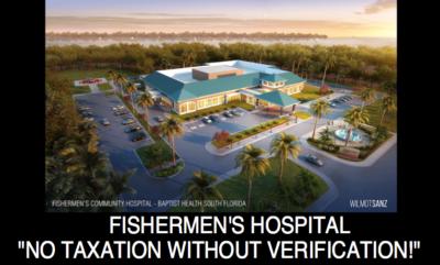 "Fishermen's Hospital - ""No Taxation Without Verification!"""