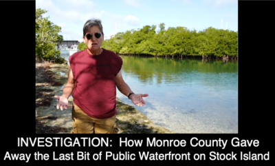 INVESTIGATION: How the County Gave Away the Last Bit of Public Waterfront on Stock Island